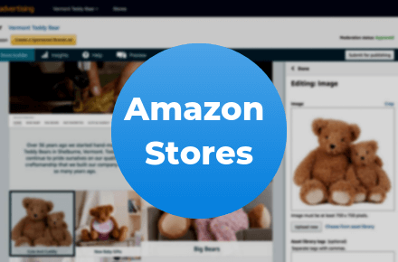 """image of an amazon brand store being built in the native store builder and a blue circle with the text """"Amazon Stores"""" inside of that circle in white font"""